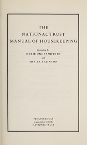 Sandwith, Hermione. The National Trust manual of housekeeping /