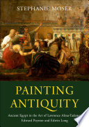 Moser, Stephanie, author.  Painting antiquity :