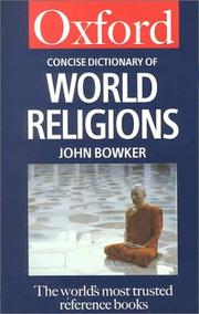 The concise Oxford dictionary of world religions / edited by John Bowker.