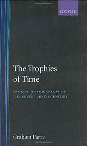 Parry, Graham. The trophies of time :
