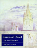 Hewison, Robert, 1943- Ruskin and Oxford :