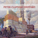 Smart, Tom, author.  Peter Clapham Sheppard :