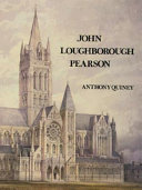 Quiney, Anthony, 1935- John Loughborough Pearson /