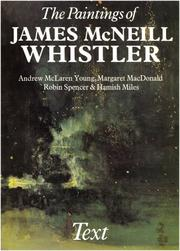 Young, Andrew McLaren. The paintings of James McNeill Whistler /
