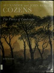 Alexander and John Robert Cozens : the poetry of landscape / Kim Sloan.
