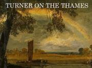 Hill, David, 1953- Turner on the Thames :