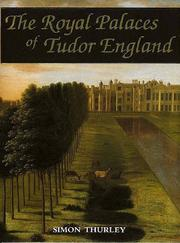 Thurley, Simon, 1962- The royal palaces of Tudor England :