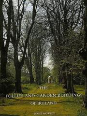 Howley, James, 1956- The follies and garden buildings of Ireland /