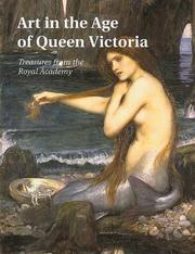 Royal Academy of Arts (Great Britain) Art in the age of Queen Victoria :