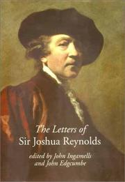 The letters of Sir Joshua Reynolds / edited by John Ingamells and John Edgcumbe.