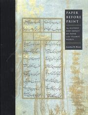 Bloom, Jonathan (Jonathan M.) Paper before print : the history and impact of paper in the Islamic world /