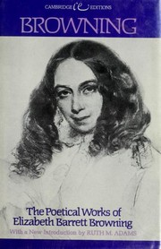 Browning, Elizabeth Barrett, 1806-1861. The poetical works of Elizabeth Barrett Browning.
