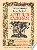 Rackham, Arthur, 1867-1939, artist.  The fantastic line art of Arthur Rackham /