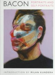 Bacon : portraits and self-portraits / introduction by Milan Kundera ; [essay by] France Borel ; [translated from the French by Ruth Taylor and Linda Asher].