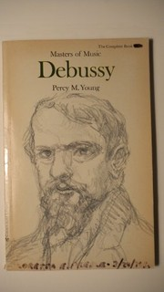Young, Percy M. (Percy Marshall), 1912-2004. Debussy /
