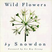 Snowdon, Antony Armstrong-Jones, Earl of, 1930-2017, author.  Wild flowers /