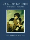 Postle, Martin. Sir Joshua Reynolds, the subject pictures /