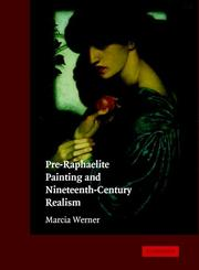 Pre-Raphaelite painting and nineteenth-century realism / Marcia Werner.