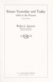 Britain yesterday and today : 1830 to the present / Walter L. Arnstein.