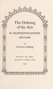 Lipking, Lawrence, 1934- The ordering of the arts in eighteenth-century England.