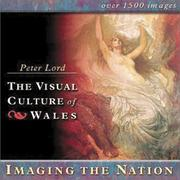 Lord, Peter, 1948- The visual culture of Wales