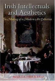 Irish intellectuals and aesthetics : the making of a modern art collection.