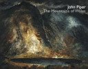 John Piper : the mountains of Wales / David Fraser Jenkins and Melissa Munro.