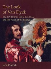 The look of Van Dyck : the self-portrait with a sunflower and the vision of the painter / John Peacock.