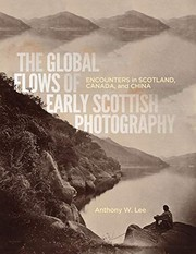 Lee, Anthony W., 1960- author.  The global flows of early Scottish photography :