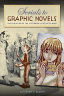 Golden, Catherine, author.  Serials to graphic novels :