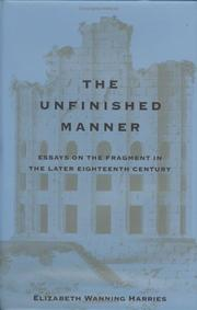 The unfinished manner : essays on the fragment in the later eighteenth century / Elizabeth Wanning Harries.