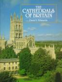 Edwards, David L. (David Lawrence), 1929- The cathedrals of Britain /