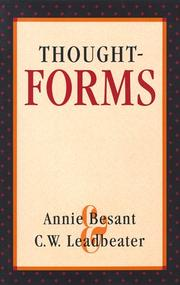 Thought-forms / by Annie Besant and C. W. Leadbeater.