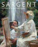 Sargent : portraits of artists and friends / Richard Ormaond with Elaine Kilmurray ; with contributions by Trevor Fairbrother ... [et al.].