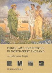 Public art collections in north-west England : a history and guide / Edward Morris.