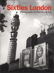 Sixties London : photographs / by Dorothy Bohm ; with texts by Amanda Hopkinson and Ian Jeffrey.