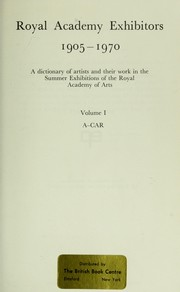Royal Academy exhibitors, 1905-1970; a dictionary of artists and their work in the summer exhibitions of the Royal Academy of Arts.