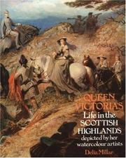 Millar, Delia. Queen Victoria's life in the Scottish Highlands depicted by her watercolour artists /