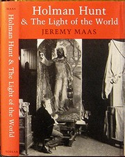 Holman Hunt and the Light of the world / Jeremy Maas.