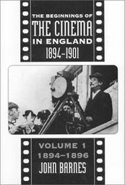Barnes, John, 1920-2008.  The beginnings of the cinema in England 1894-1901 /