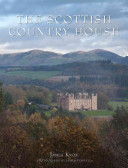 The Scottish country house / James Knox ; photographs by James Fennell.