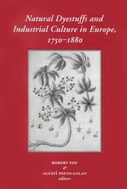 Natural dyestuffs and industrial culture in Europe, 1750-1880 /
