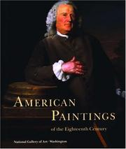 National Gallery of Art (U.S.) American paintings of the eighteenth century /