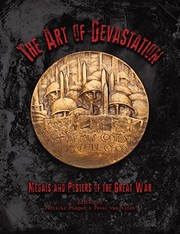 The art of devastation : medallic art and posters of the Great War / edited by Patricia Phagan, Peter van Alfen.