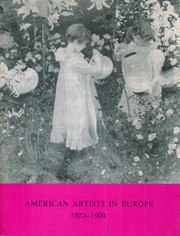 American artists in Europe, 1800-1900 : [catalogue of] an exhibition to celebrate the bicentenary of American independence [held at the] Walker Art Gallery, Liverpool, 14 November-2 January 1976-7 / [compiled by Edward Morris].