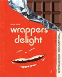 Trunk, Jonny, author.  Wrappers delight /