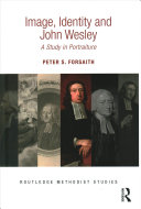 Forsaith, Peter S., author.  Image, identity and John Wesley :