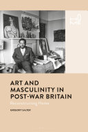 Salter, Gregory (Art historian), author.  Art and masculinity in post-war Britain :