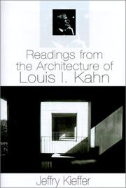 Kieffer, Jeffry. Readings from the architecture of Louis I. Kahn /