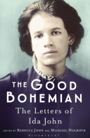 The good Bohemian : the letters of Ida John / selected and edited by Rebecca John and Michael Holroyd.